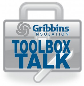 Gribbins Insulation - Toolbox Talk
